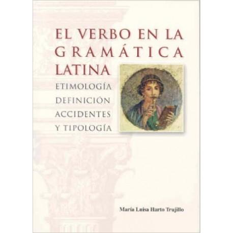 El verbo en la gramática latina. Etimología, definición, accidentes y tipología.