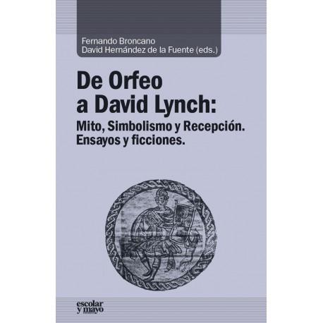 De Orfeo a David Lynch: Mito, simbolismo y Recepción. ensayos y ficciones