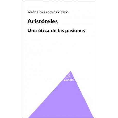 Aristóteles. Una ética de las pasiones