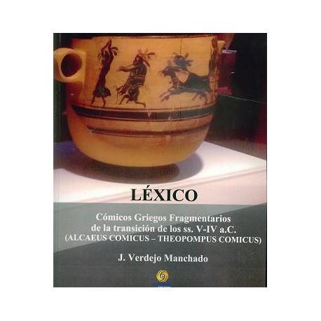Léxico. Cómicos griegos fragmentarios de la transición de los ss. V-IV a .C.