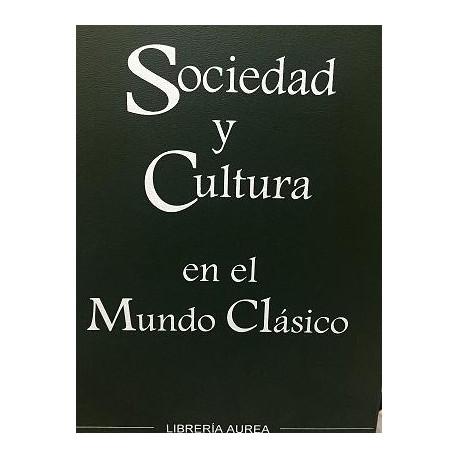 Sociedad y cultura en el Mundo Clásico. Vol. I: La vida cotidiana en Grecia.
