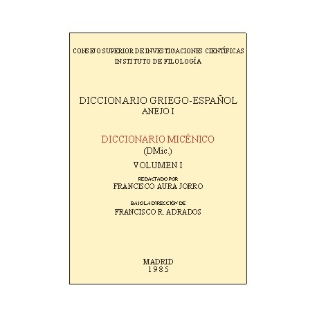 Diccionario Micénico. (DMIC). Vol. I