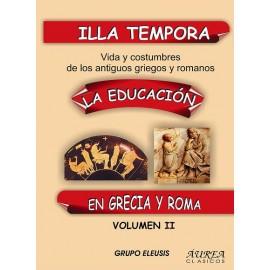 Illa tempora. Vida y costumbres de los antiguos griegos y romanos. Vol. II: La Educación en Grecia y Roma