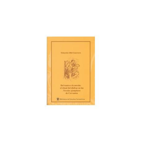 Del teatro a la novela : el ritual del disfraz en las Novelas ejemplares de Cervantes