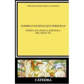 Sombras escritas que perduran. Poesía (en lengua) española del siglo XX