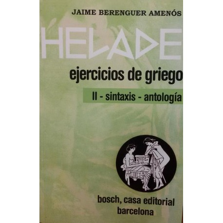 Hélade. Ejercicios de griego II: Sintaxis-Antología