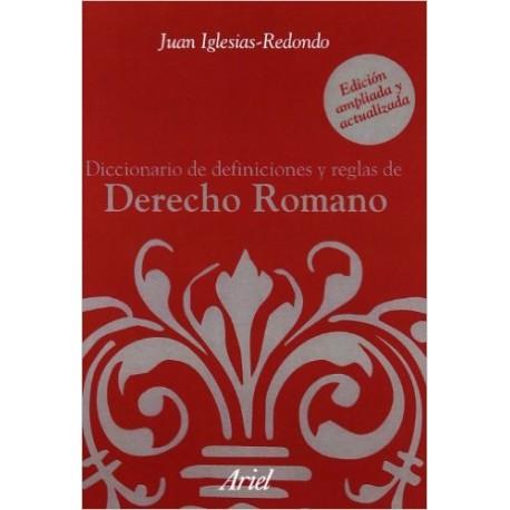 Diccionario de definiciones y reglas de derecho romano. Edición bilingüe