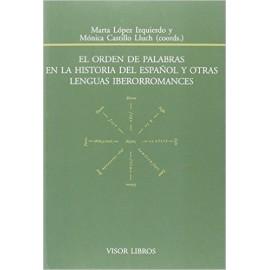 El orden de palabras en la historia del español y otras lenguas iberorromances
