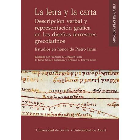 La letra y la carta. Descripción verbal y representación gráfica en los diseños terrestres grecolatinos