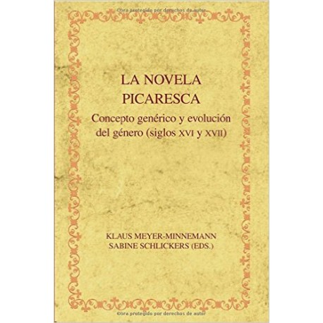 La novela picaresca. Concepto genérico y evolución del género (siglos XVI y XVII)