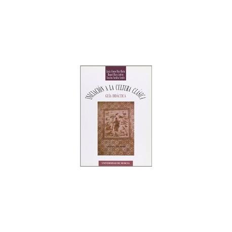 Iniciación a la cultura clásica. Guía didáctica. Ilustraciones. Fotos.