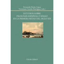 Estudios sobre filología española y exilio en la primera mitad del siglo XIX