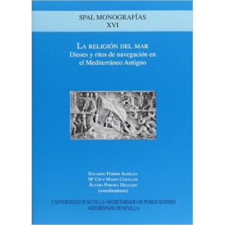 La religión del mar. Dioses y ritos de navegación en el Mediterráneo Antiguo