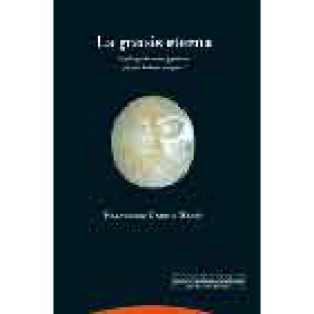 La gnosis eterna. Antología de textos gnósticos griegos, latinos y coptos I