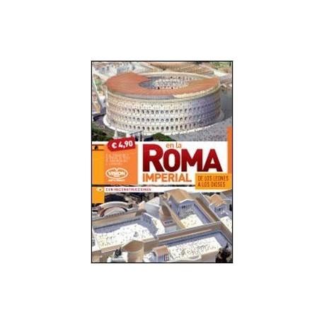 En la Roma Imperial. De los leones a los dioses. (Con reconstrucciones y transparencias)