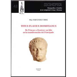 Titus Flavius Domitianus. De Princeps a Dominus: un hito en la transformación del Principado