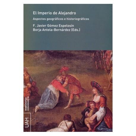 EL IMPERIO DE ALEJANDRO. ASPECTOS GEOGRÁFICOS E HISTORIOGRÁFICOS