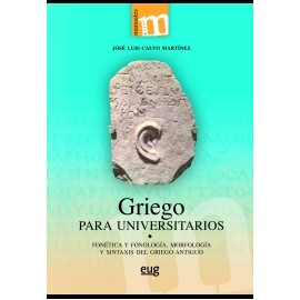 Griego para universitarios. Fonética y fonología, morfología y sintaxis del griego antiguo.