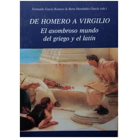 De Homero a Virgilio. El asombroso mundo del griego y el latín