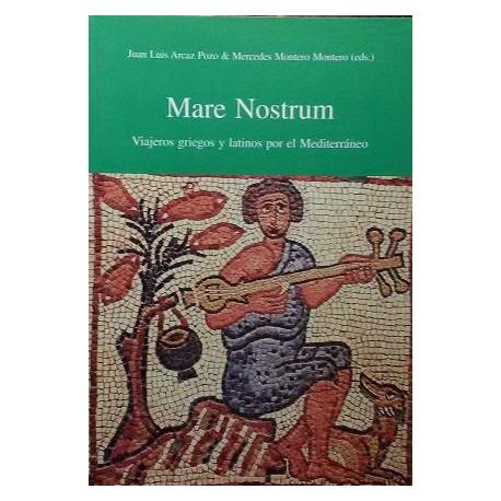 Mare nostrum. Viajeros griegos y latinos por el Mediterráneo