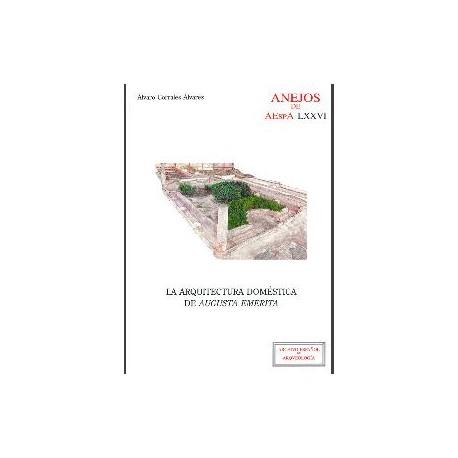 La arquitectura doméstica de Augusta Emérita