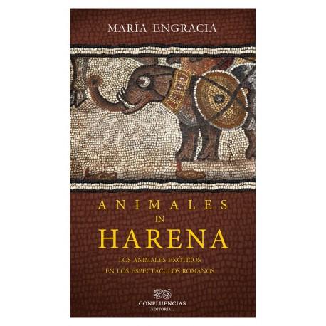 Animales in Harena. Los animales exóticos en los espectáculos romanos