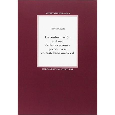 La conformación y el uso de las locuciones prepositivas en el castellano medieval