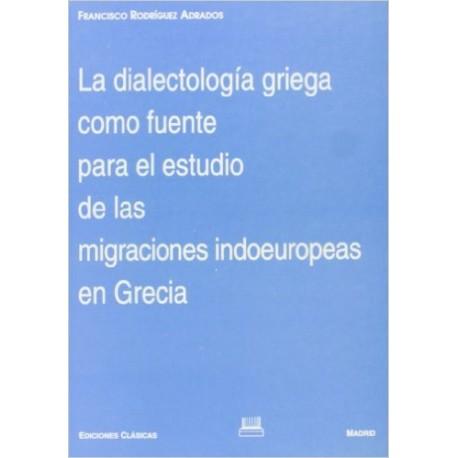 La dialectología griega como fuente para el estudio de las migraciones indoeuropeas en Grecia. Nuevo prólogo.