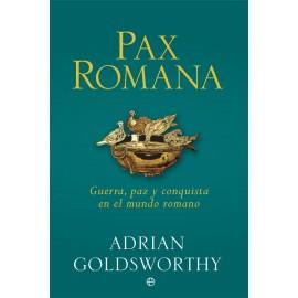 Pax romana. Guerra, paz y conquista en el mundo romano