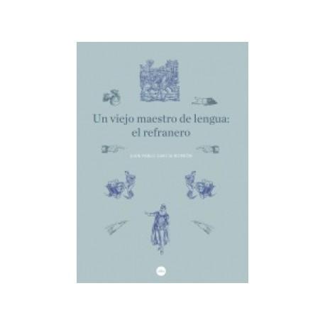 Un viejo maestro de lengua: el refranero