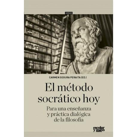 El método socrático hoy. Para una enseñanza y práctica dialógica de la filosofía