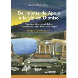 Del monte de Apolo a la vid de Dioniso. Naturaleza, dioses y sociedad en la  arquitectura teatral de la Grecia antigua