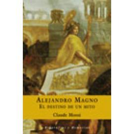 Alejandro Magno. El destino de un mito - Imagen 1