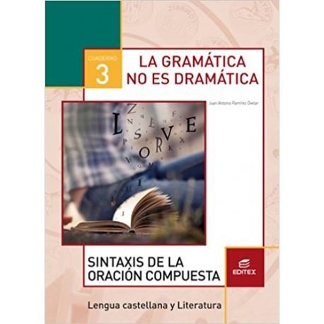Cuaderno 3. La gramática no es dramática. Sintaxis de la oración compuesta