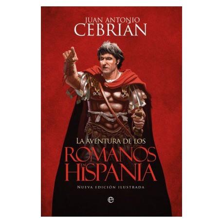 La aventura de los romanos en Hispania. Nueva edición ilustrada