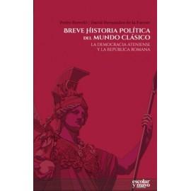 Breve historia política del mundo clásico. La democracia ateniense y la república romana
