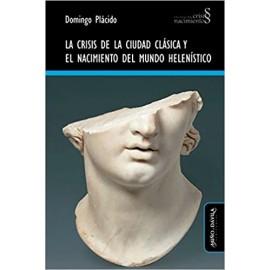 La crisis de la ciudad clásica y el nacimiento del mundo helenístico