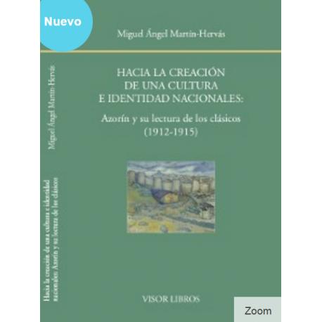 Hacia la creación de una cultura e identidad nacionales: Azorín y su lectura de los clásicos