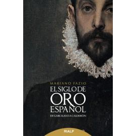 El Siglo de Oro español. De Garcilaso a Calderón.