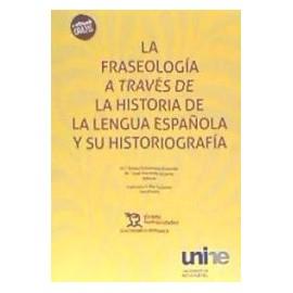 La Fraseología a Través de la Historia de la Lengua Española y su Historiografía