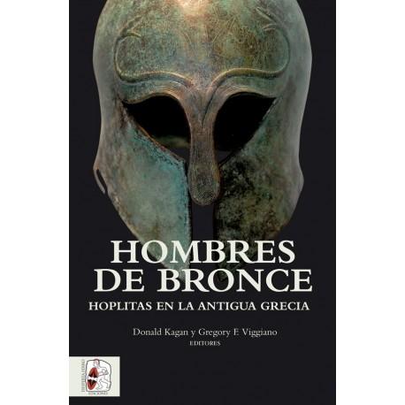 Hombres de bronce. Hoplitas en la Antigua Grecia.