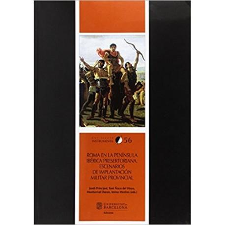 Roma en la Península Ibérica presertoriana. Escenarios de implantación militar provincial.
