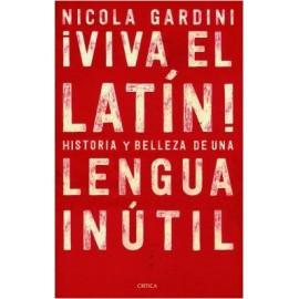 ¡Viva el latín!. Historias y belleza de una lengua inútil