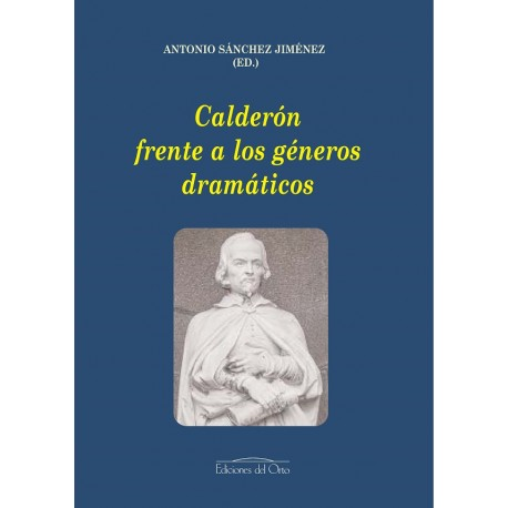 Calderón frente a los géneros dramáticos