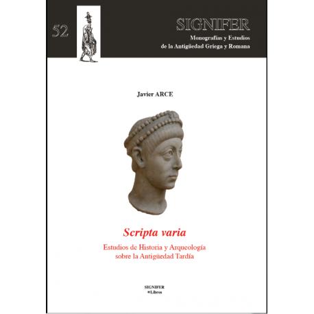 Scripta varia. Estudios de Historia y Arqueología sobre la Antigüedad tardía