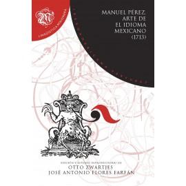 Arte de el idioma mexicano (1713). Gramática, didáctica, dialectología y traductología