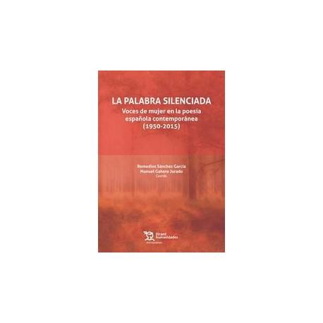 La Palabra Silenciada. Voces de Mujer en la Poesía Española Contemporánea (1950-2015)