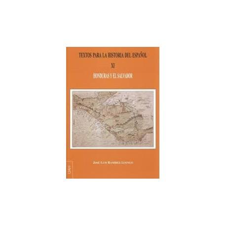 Textos para la Historia del Español Tomo XI: Honduras y El Salvador