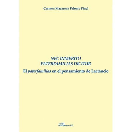 NEC INMERITO PATERFAMILIAS DICITUR EL PATERFAMILIAS EN EL PENSAMIENTO DE LACTANCIO