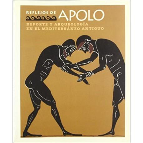 Reflejos de Apolo. Deporte y arqueología en el Mediterráneo antiguo.